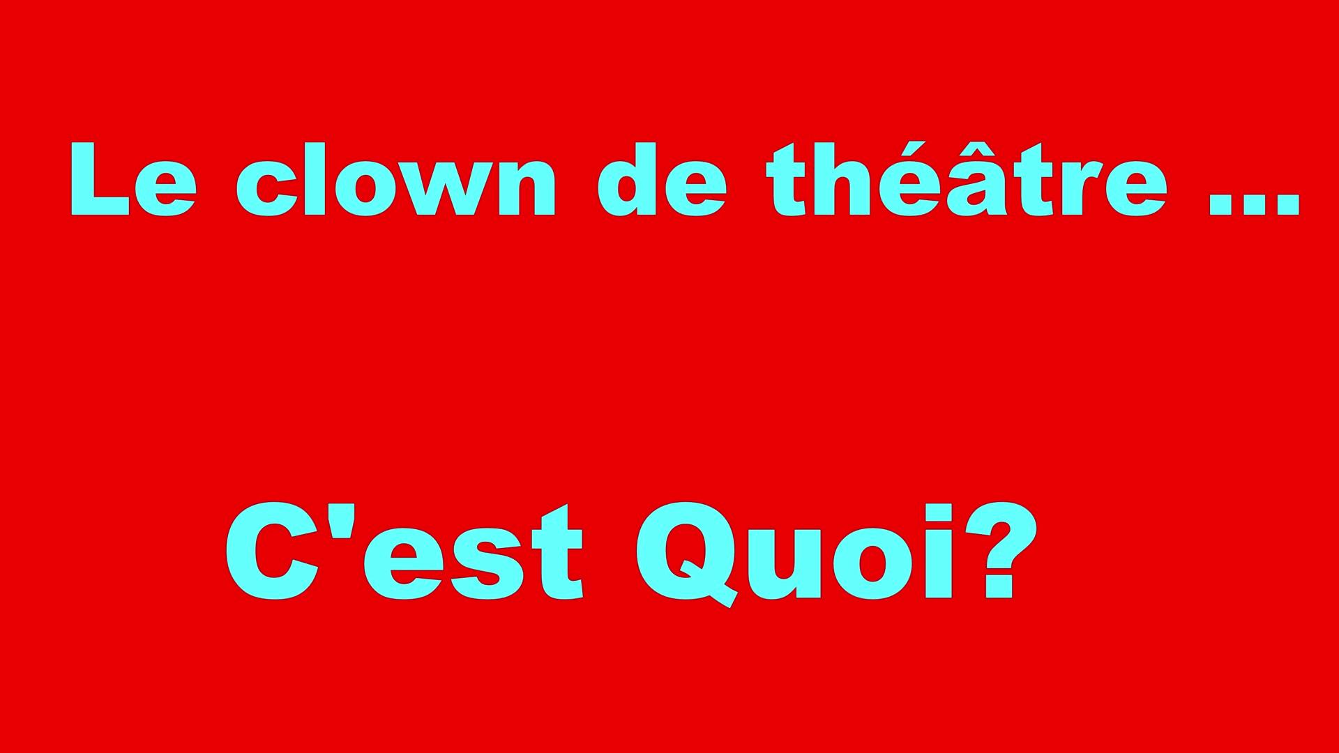 clown de théâtre Intro_Moment